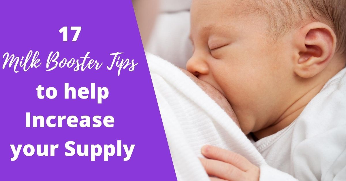 17 Milk Booster Tips to help Increase your Supply