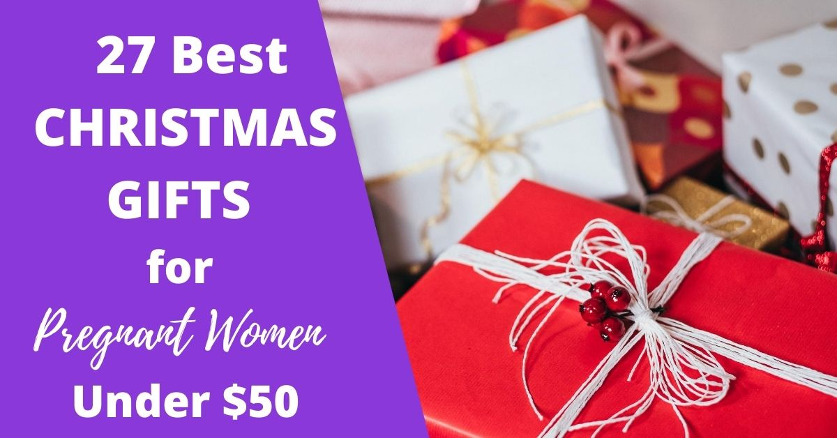 27 Best Christmas Gifts for Pregnant Women Under $50