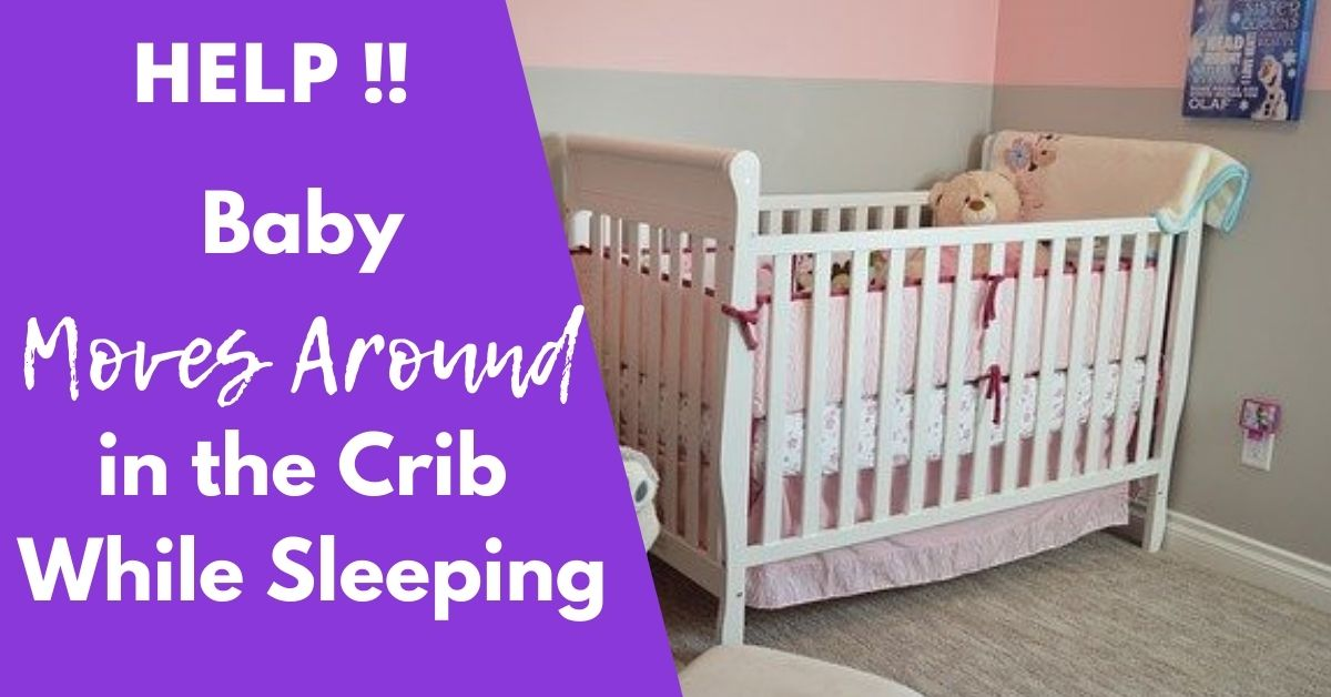Baby Moves Around in the Crib While Sleeping