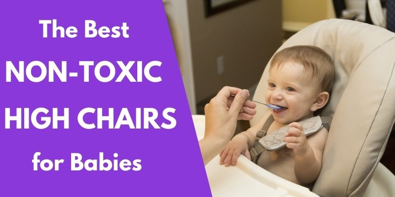 5 Best Non-Toxic High Chairs for Babies