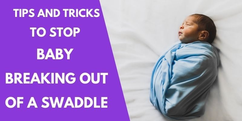 Help! Newborn Breaks Out of a Swaddle