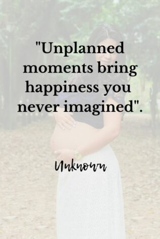 Cute Pregnancy Quotes and Saying All Moms-to-be need to Hear-Unexpected Pregnancy quotes