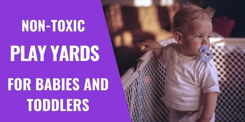 4 Best Non-Toxic Play Yards/Travel Cribs