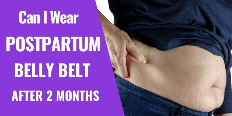 Is it too Late to Wear a Postpartum Belly Wrap? Find Out Here