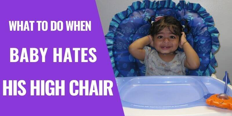 Help! Baby Suddenly Hates the High Chair