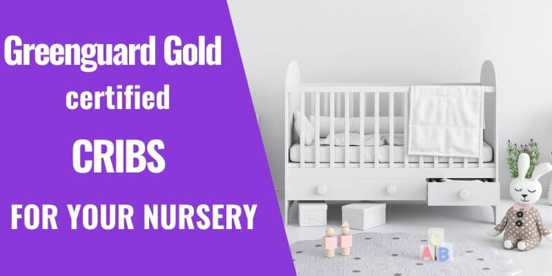9 Best Non-Toxic Cribs for your Nursery