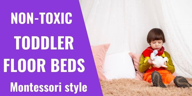 8 Best Non-Toxic Montessori Floor beds for Toddlers
