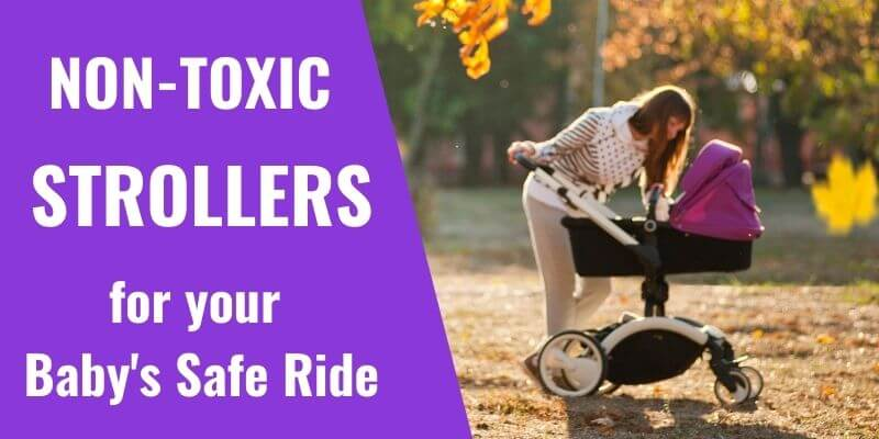 11 Best Flame Retardant Free Non-Toxic Strollers for a Safe Ride