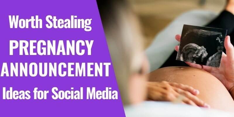 31 Creative ways to Announce Pregnancy on Social Media
