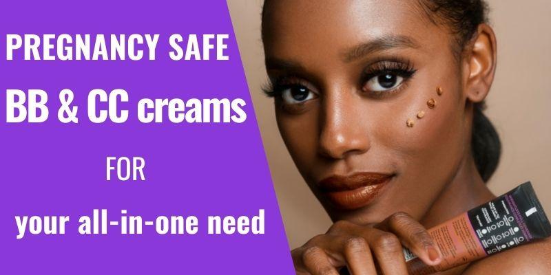 pregnancy safe BB creams and CC creams