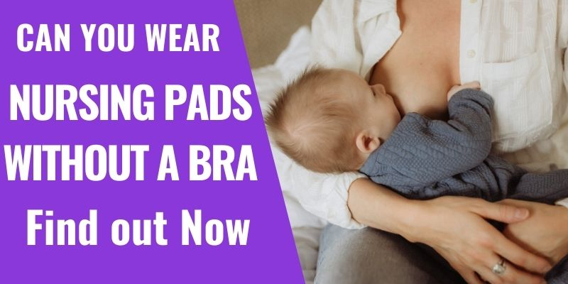 3 Clever Hacks for Wearing Nursing Pads without a Bra while Breastfeeding