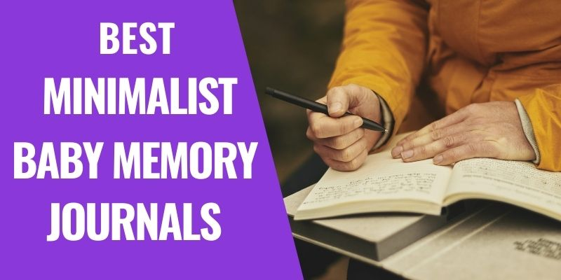 Best Baby Journals and Baby Memory Books for Busy Parents