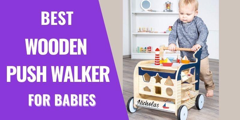 Best Wooden Non-Toxic Baby Walker